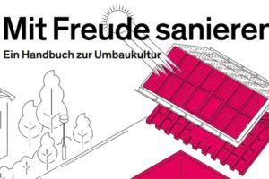 Handbuch zur Umbaukultur Mit Freude sanieren